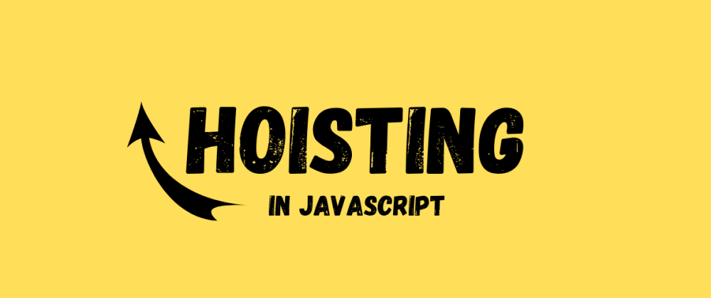 Cover image for Hoisting in JavaScript