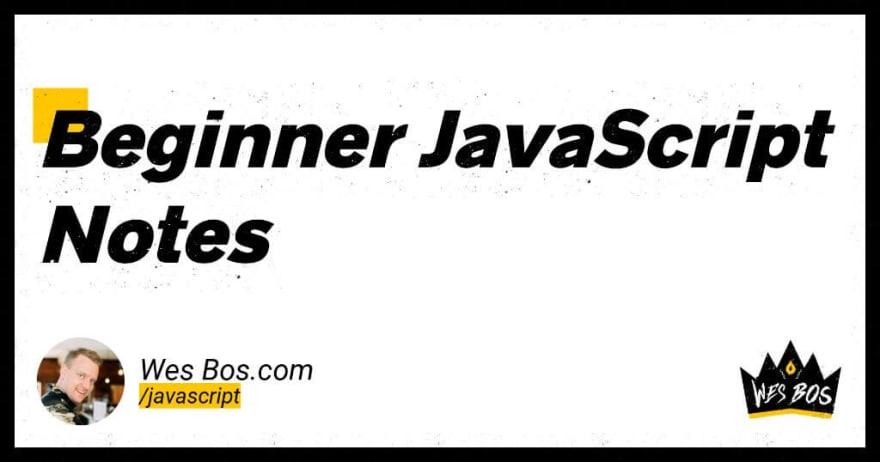 Beginner JavaScript Notes