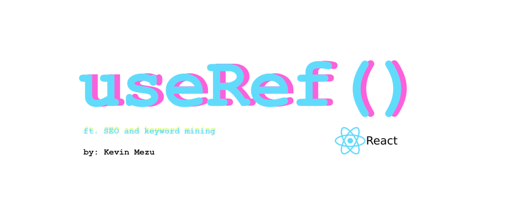 Cover image for React Simplified: Improve your SEO with the useRef() Hook