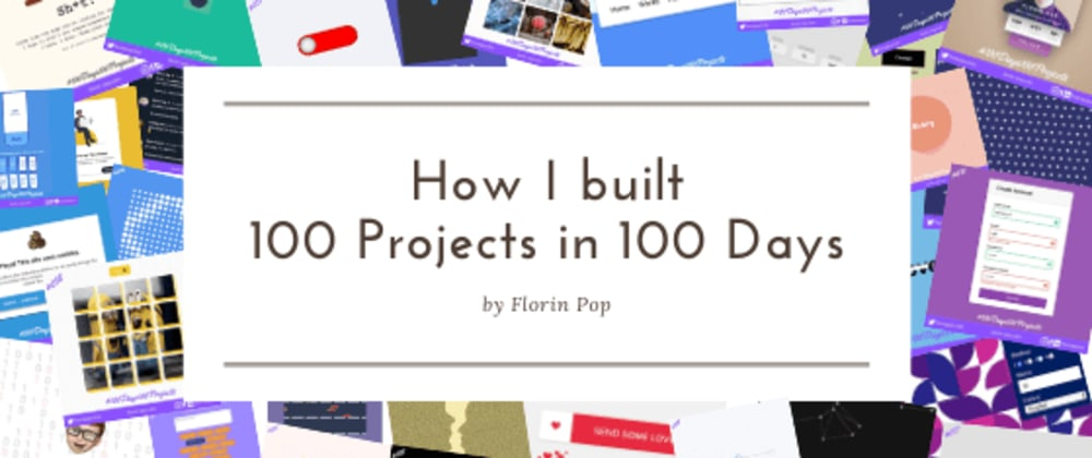 Cover image for How I built 100 Projects in 100 Days
