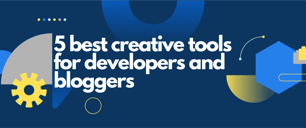 Cover Image for 5 Best Creativity tools for Developers and Bloggers