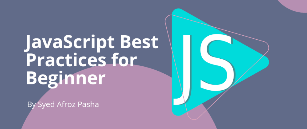 Cover image for JavaScript Best Practices for Beginners
