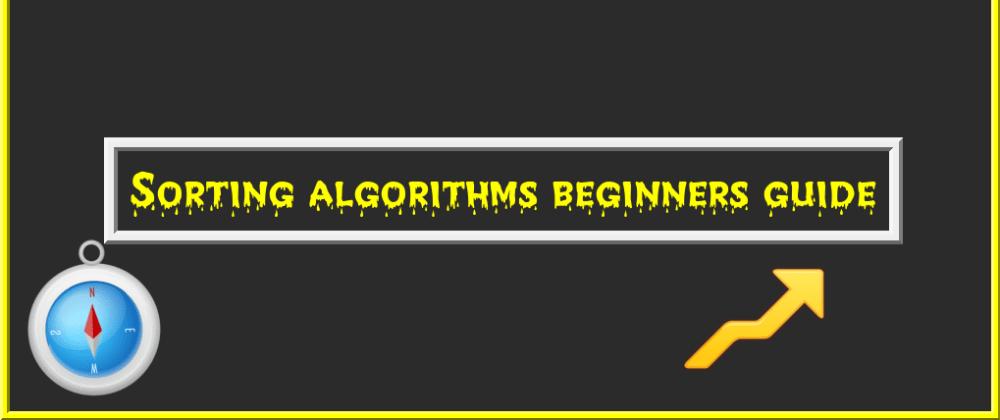 Sorting algorithms beginners guide