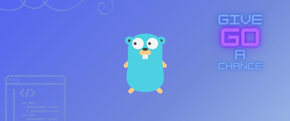 Cover image for Reason for Developing in GO