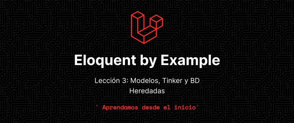 Cover image for Aprende eloquent con ejemplos!!! - Lección 3: Modelos, Tinker y Base de datos heredadas