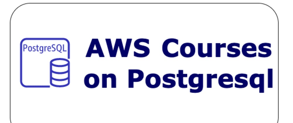Cover image for 4 Free AWS courses on PostgreSQL