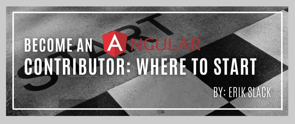 Cover image for Become an Angular contributor: Where to Start