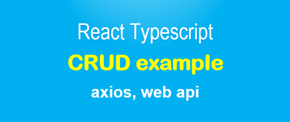 Cover image for React Typescript example Project with Axios and Web API