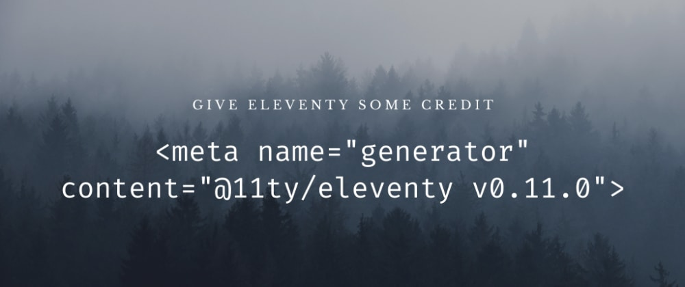 Cover image for Add a generator meta tag to your Eleventy website