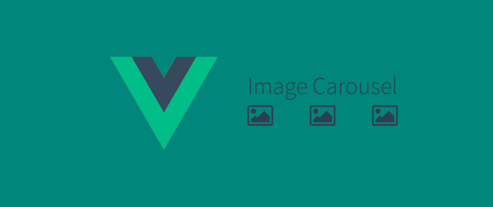 Cover image for Building an image carousel with Vue.js