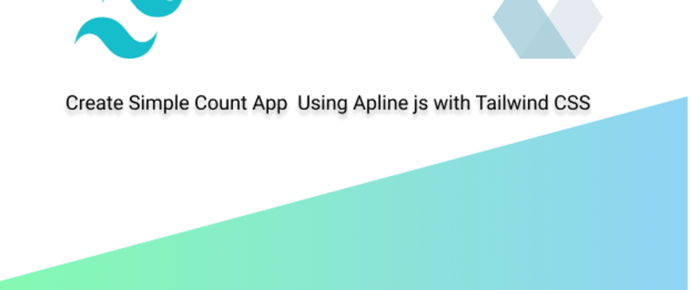 Cover image for Build Count App  Using Apline js with Tailwind CSS