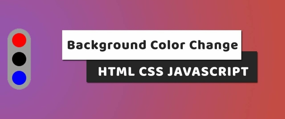 Cover image for Change Background color on Click | Javascript Beginner Project