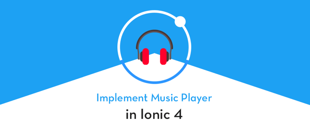 Cover image for Play Music in Ionic Capacitor apps