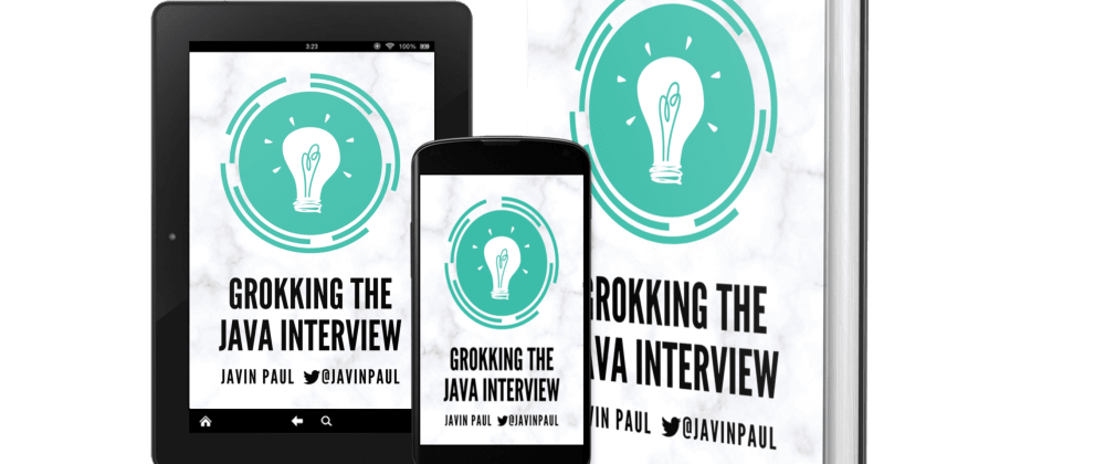 Cover image for Grokking the Java Interview - My First Book in 10 Years Available Now