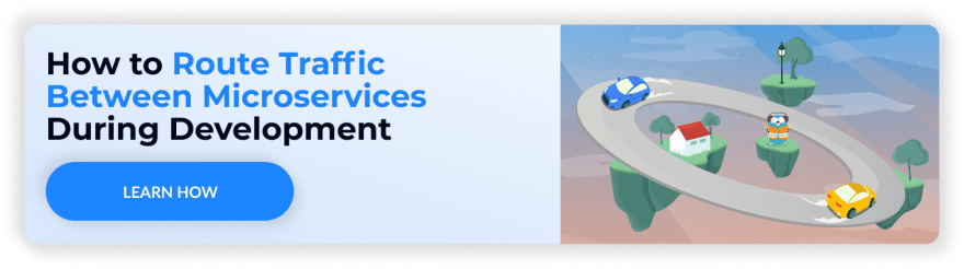 How to Route Traffic Between Microservices During Development