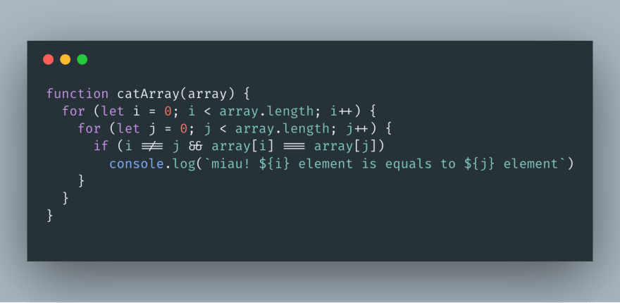 "A function that prints ""miau"" when two items are equal in an array"