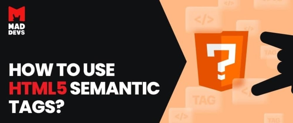 Cover image for How to use HTML5 semantic tags?