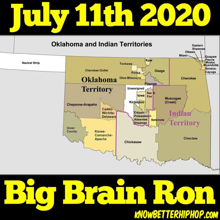 Radio show episode image of a map of Oklahoma showing the Native American territories with the words July 11th 2020, Big Brain Ron