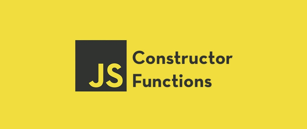 Cover image for Getting Started With JavaScript Constructor Functions