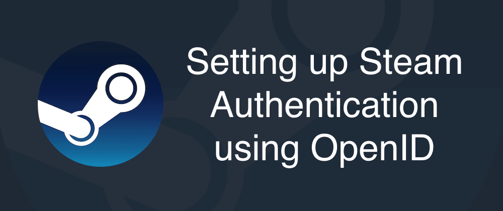 Cover image for Setting up Steam Authentication using OpenID