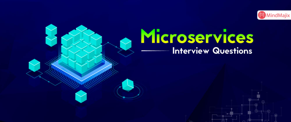 Cover image for Microservices Interview Questions & Answers