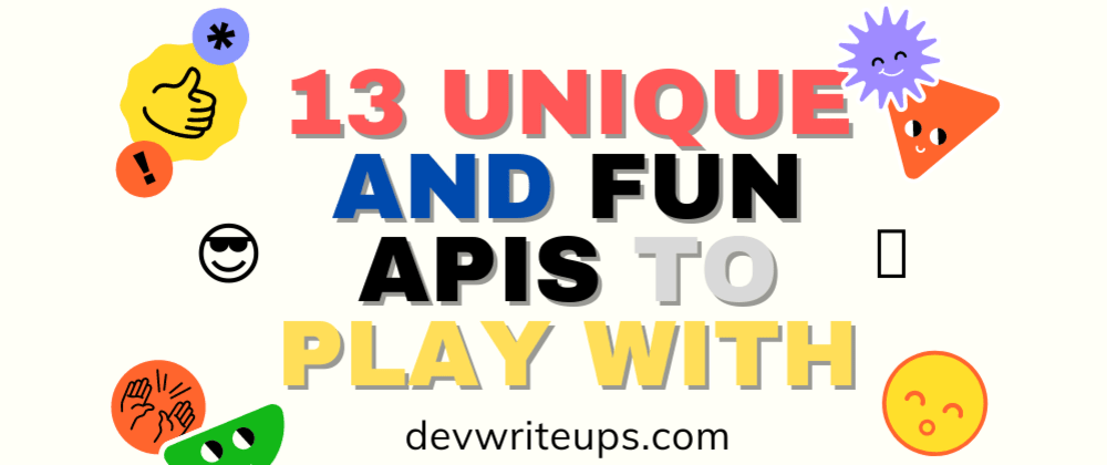 Cover image for 13 Unique and Fun APIs + Project ideas