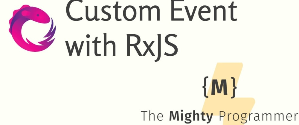 Cover image for Custom Event with RxJS