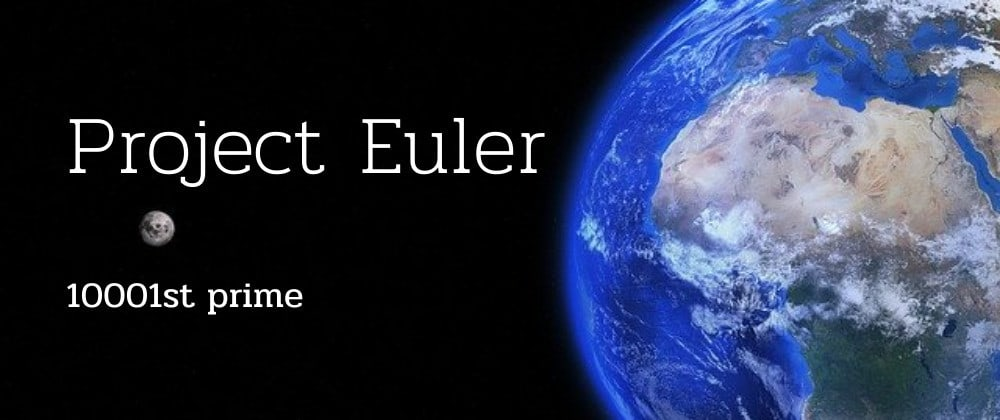 Cover image for 10001st prime - Project Euler Soution