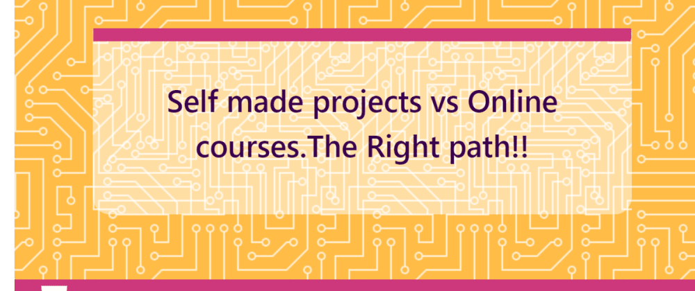 Cover image for Building Projects vs Doing the next online course.What should You Do?