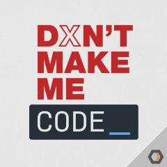 Dont make me code 1024x1024