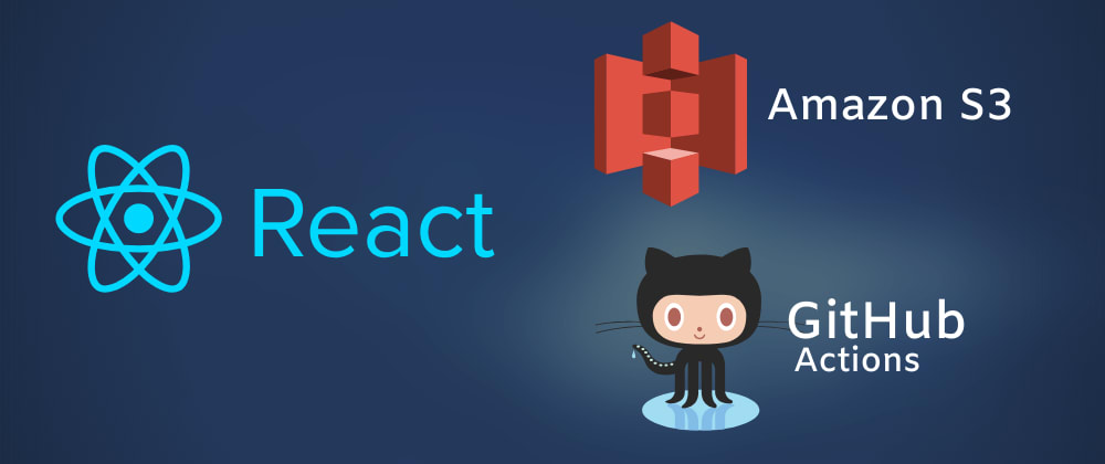 Cover image for Deploy a React App to Amazon S3 using Github Actions