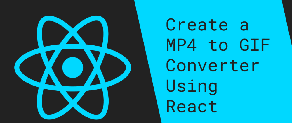 Cover image for Create a GIF Converter Using React