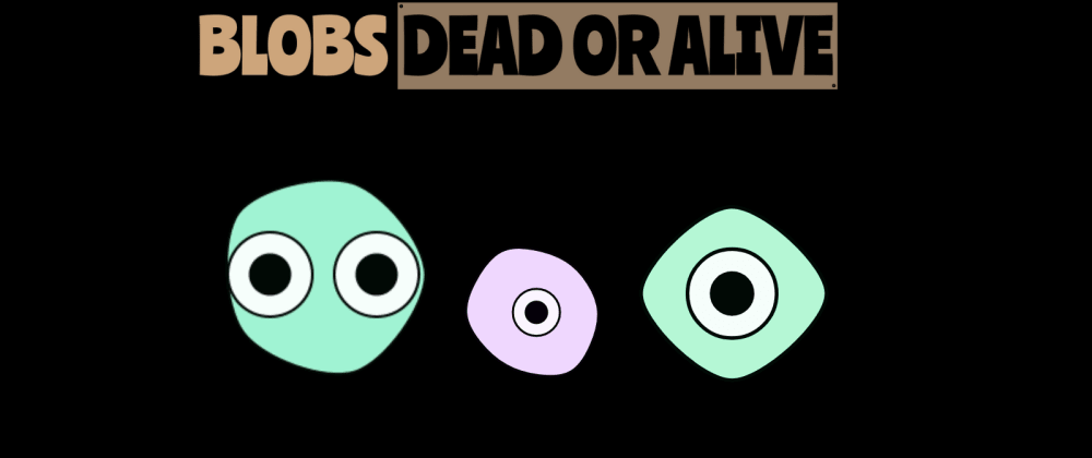 Cover image for A Game of Blobs - Dead Or Alive