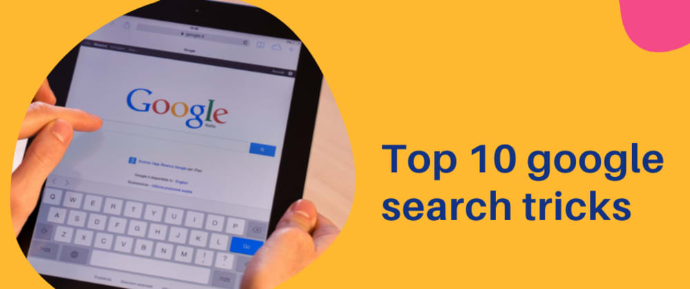 Cover image for How to search google lik a pro