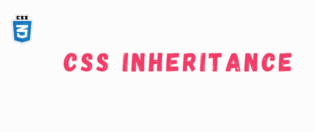 Cover image for CSS Inheritance in more detail