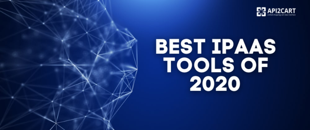 Cover image for Best iPaaS Tools of 2020