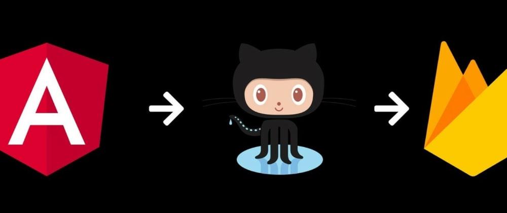 Cover image for Deploy an Angular app to Firebase via GitHub Actions