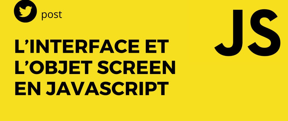 Cover image for L'interface et l'objet Screen en JavaScript