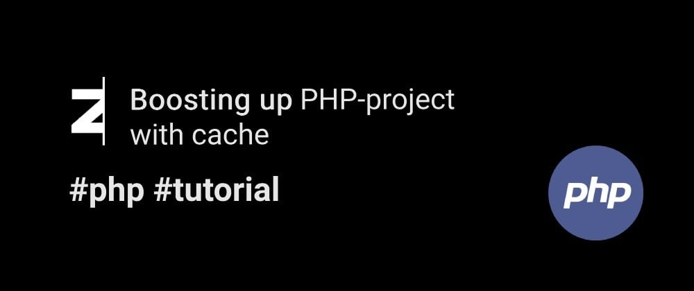 Cover image for Boosting up PHP-project with cache