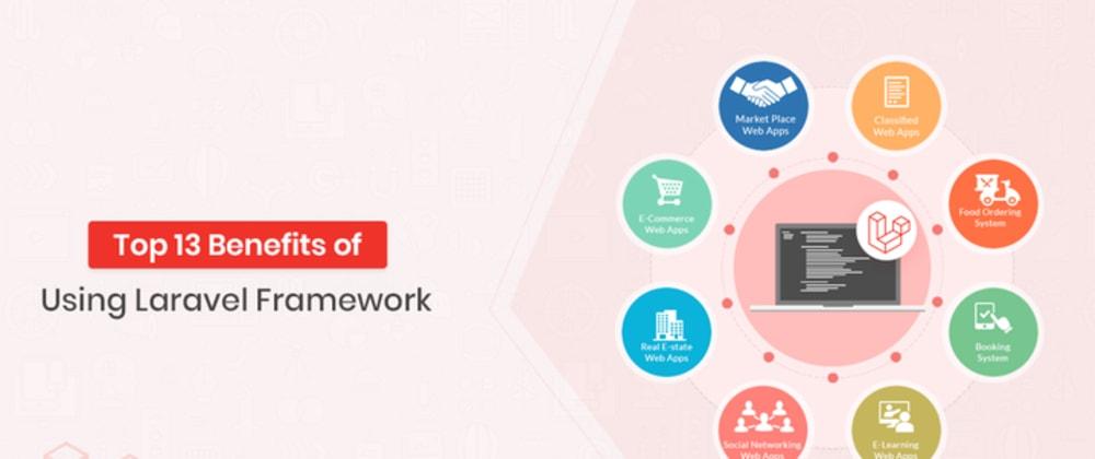 Cover image for Top 13 Benefits Of Using Laravel Framework