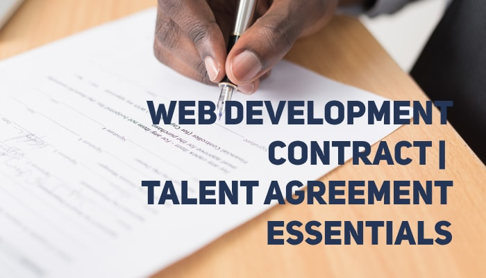 Web Development Contract: Talent Agreement Essentials | Things to Include and Avoid