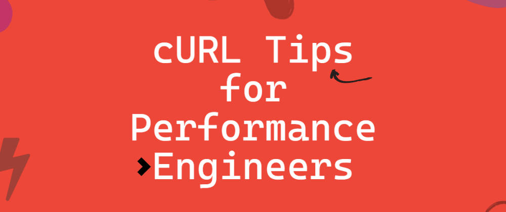 Cover image for cURL Tips for Performance Engineers 💫