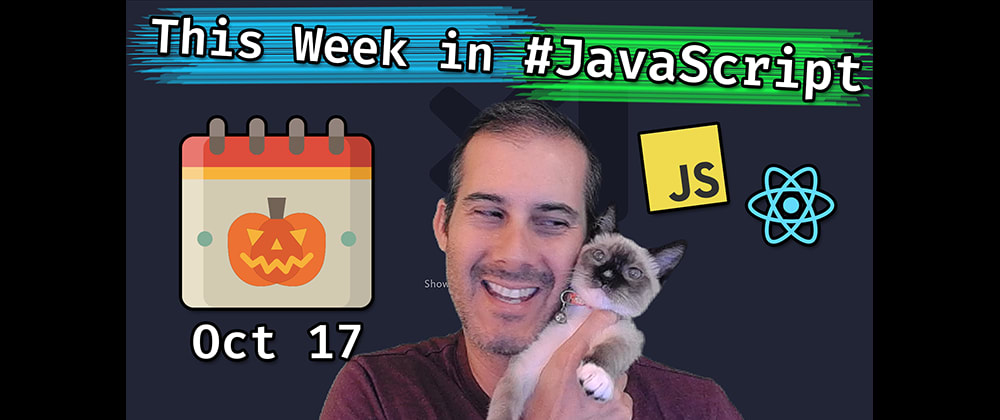 Cover image for This Week in JavaScript by Joel 2020-10-16