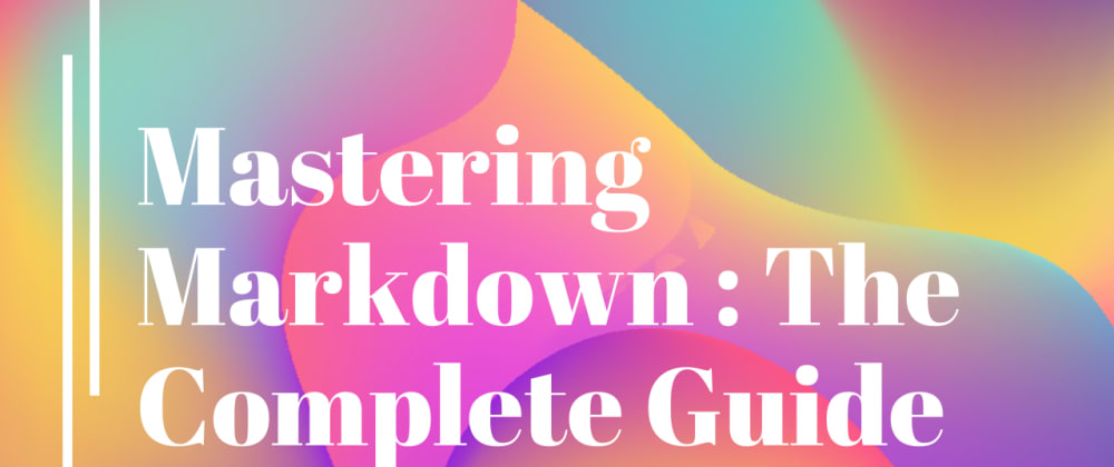 Cover image for Mastering Markdown : The Complete Guide