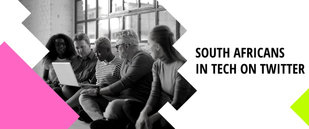 Cover image for South Africans in Tech You Should Follow on Twitter
