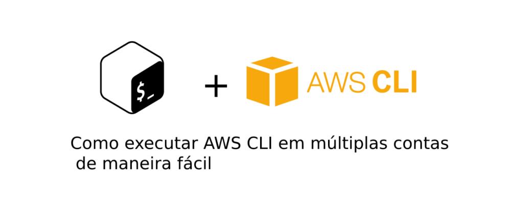 Cover image for Executando AWS cli em múltiplas contas de maneira fácil