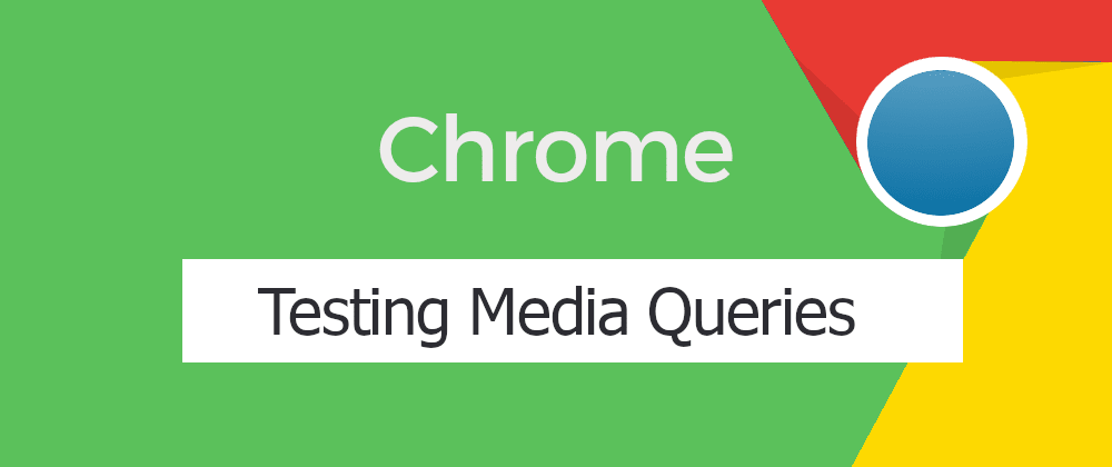Cover image for How to test media queries with Chrome