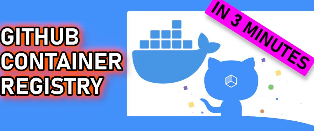 Cover image for GitHub Container Registry: BETTER than Docker Hub?