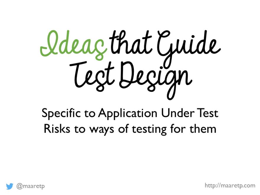 Ideas that Guide Test Design