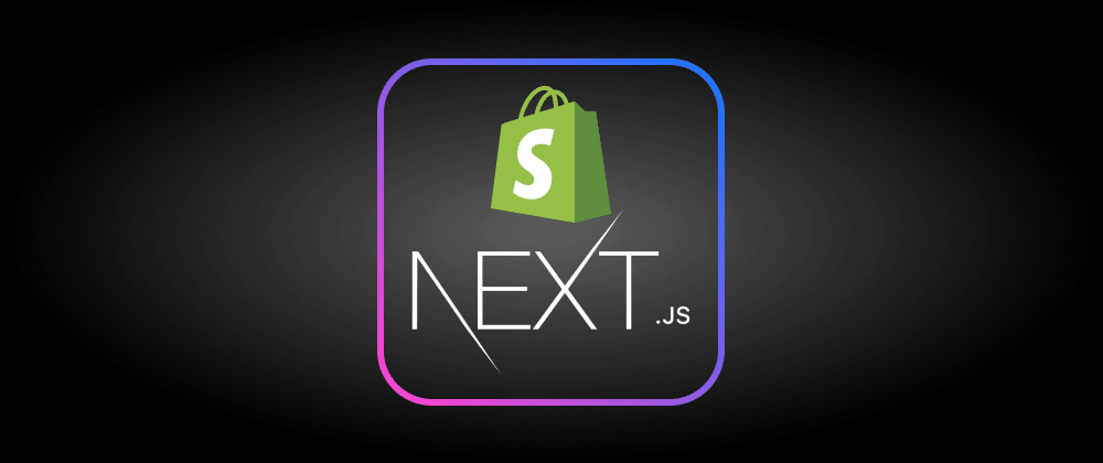 Cover image for Shopify + Next.js + Tailwind CSS: Modern eCommerce